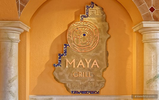 You will find this detailed Maya Grill sign just outside the entrance to the restaurant.