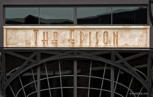 The Edison sign is just above the main entrance.