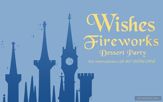 The new Wishes Fireworks Dessert Party sign.