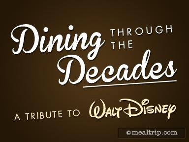 Dining Through the Decades, A Tribute to Walt Disney Reviews and Photos