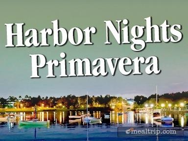Harbor Nights Primavera Reviews and Photos