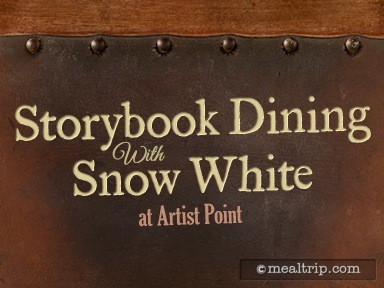 Storybook Dining at Artist Point with Snow White Reviews and Photos